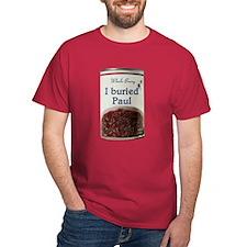 I Buried Paul Cranberry Sauce T-Shirt