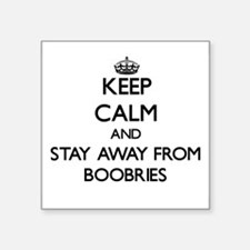 Keep calm and stay away from Boobries Sticker