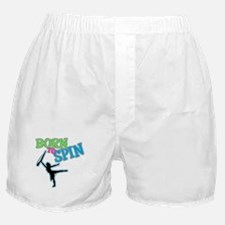 Born to Spin Boxer Shorts