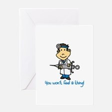 Wont Feel a Thing Greeting Cards