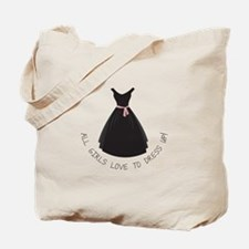 All Girls Love To Dress Up! Tote Bag