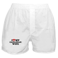 I Love My Canadian Wife Boxer Shorts