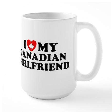 I Love My Canadian Girlfriend Large Mug