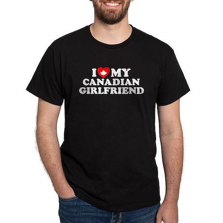 I Love My Canadian Girlfriend Dark T-Shirt