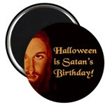 Halloween is Satan's Birthday! Magnet
