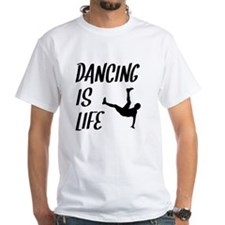 Dancing Is Life T-Shirt
