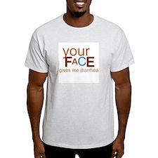 """your face gives me diarrhea"" tee"