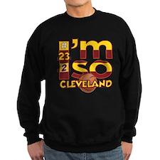 I'm So Cleveland (Cav Wine & Gold Edition) Sweatsh