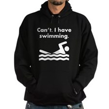 Cant I Have Swimming Hoodie