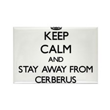 Keep calm and stay away from Cerberus Magnets