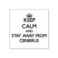 Keep calm and stay away from Cerberus Sticker