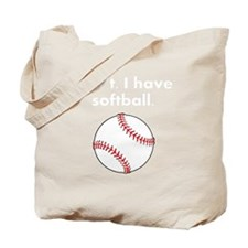Cant I Have Softball Tote Bag