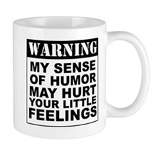 Warning Sense Of Humor Mugs