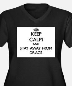 Keep calm and stay away from Dracs Plus Size T-Shi