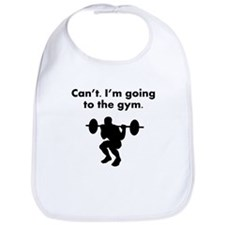 Cant Im Going To The Gym Bib