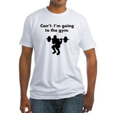 Cant Im Going To The Gym T-Shirt