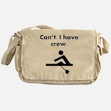Cant I Have Crew Messenger Bag