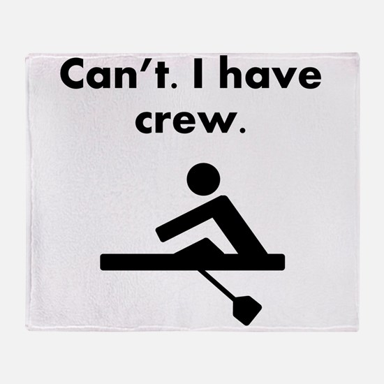 Cant I Have Crew Throw Blanket