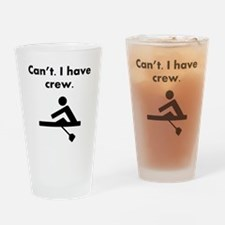 Cant I Have Crew Drinking Glass