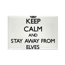 Keep calm and stay away from Elves Magnets