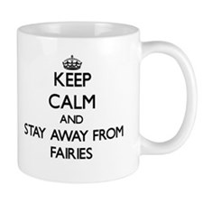 Keep calm and stay away from Fairies Mugs