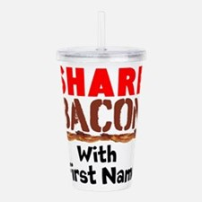 Share Bacon With Acrylic Double-wall Tumbler
