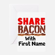 Share Bacon With Greeting Cards