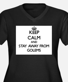 Keep calm and stay away from Golems Plus Size T-Sh