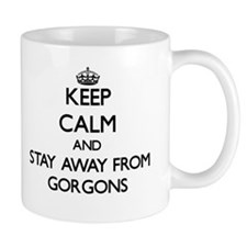 Keep calm and stay away from Gorgons Mugs