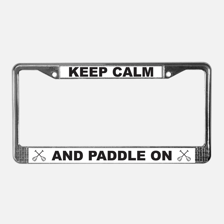 Keep Calm Paddle On License Plate Frame