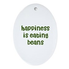 happiness is eating beans Oval Ornament