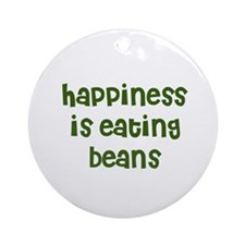 happiness is eating beans Ornament (Round)
