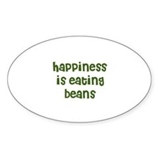 happiness is eating beans Oval Decal