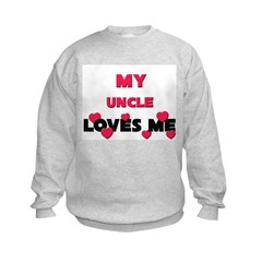 My UNCLE Loves Me Sweatshirt