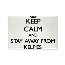 Keep calm and stay away from Kelpies Magnets