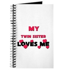 My TWIN SISTER Loves Me Journal