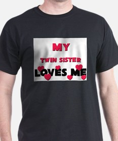 My TWIN SISTER Loves Me T-Shirt