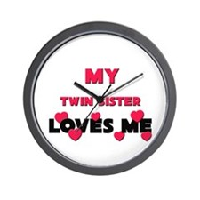 My TWIN SISTER Loves Me Wall Clock