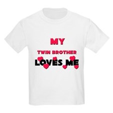 My TWIN BROTHER Loves Me T-Shirt