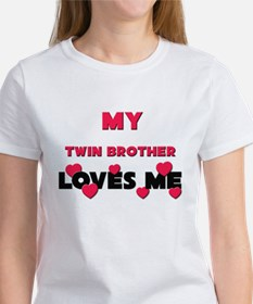 My TWIN BROTHER Loves Me Tee