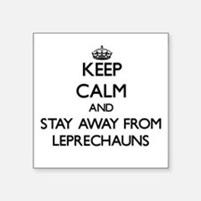 Keep calm and stay away from Leprechauns Sticker