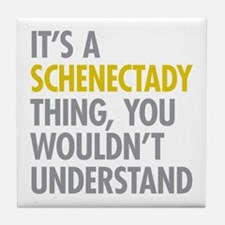 Its A Schenectady Thing Tile Coaster