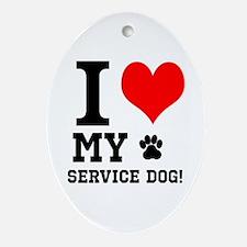 I LOVE MY SERVICE DOG! Ornament (Oval)