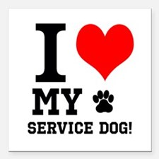 "I LOVE MY SERVICE DOG! Square Car Magnet 3"" x 3"""