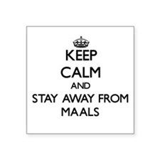 Keep calm and stay away from Maals Sticker