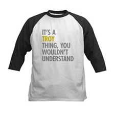 Its A Troy Thing Tee