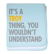 Its A Troy Thing baby blanket