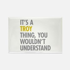 Its A Troy Thing Rectangle Magnet