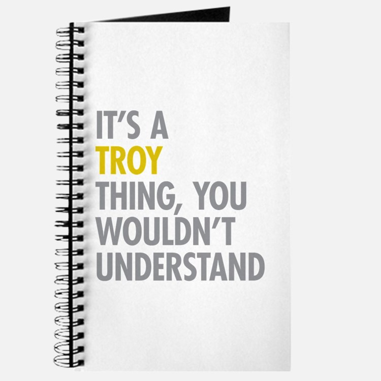 Its A Troy Thing Journal