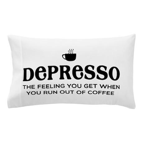 Depresso Pillow Case